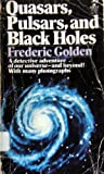 Quasars, Pulsars and Black Holes, Frederic Golden, 0671822969