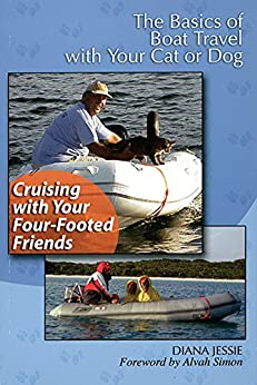 Cruising With Your Four-Footed Friends: The Basics of Boat Travel with your Cat or Dog by [Jessie, Diana]