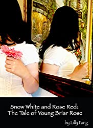 Snow White and Rose Red: Sleeping Beauty: The Tale of Young Briar Rose and Maleficent (Fairy Tales Retold Book 2)