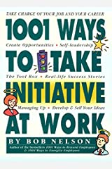 1001 Ways to Take Initiative at Work Kindle Edition