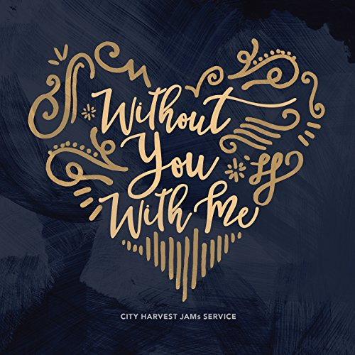 City Harvest Jams Service - Without You With Me 2017