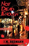 Not Dead Enough (Micky Knight Mysteries Book 10)