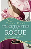 Front cover for the book Twice Tempted by a Rogue by Tessa Dare