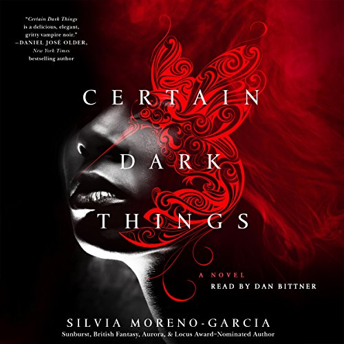 Certain Dark Things: A Novel by Macmillan Audio