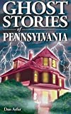 Image of Ghost Stories of Pennsylvania