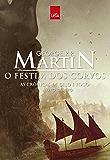 O festim dos corvos - As crônicas de gelo e fogo vol. 4