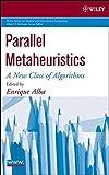 Parallel Metaheuristics: A New Class of Algorithms