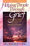 Helping People through Grief, Delores Kuenning, 0871239213