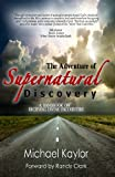 The Adventure of Supernatural Discovery, Michael Kaylor, 0615408036