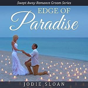 Edge of Paradise: Swept Away Romance Groom Series Audiobook
