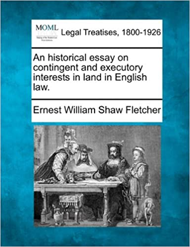 Book An historical essay on contingent and executory interests in land in English law.