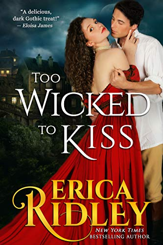 Too Wicked to Kiss (Gothic Love Stories Book 1) by [Ridley, Erica]