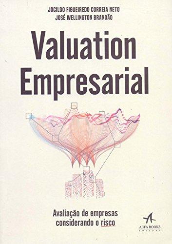 Valuation Empresarial. Avaliação de Empresas Considerando o Risco