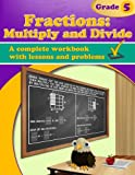 Fractions: Multiply and Divide Workbook