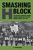 img - for Smashing H-Block: The Popular Campaign against Criminalization and the Irish Hunger Strikes 1976-1982 book / textbook / text book