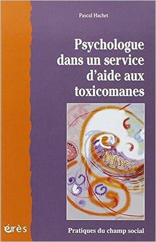 Livres gratuits Psychologue dans un service d'aide aux toxicomanes pdf