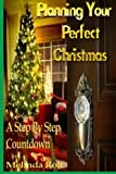 Christmas is truly the most wonderful time of the year. But it can also be a bit daunting. There is just so much to do to get ready. This step by step countdown by Amazon best seller Melinda Rolf, will lead you through the weeks coming up to the big ...