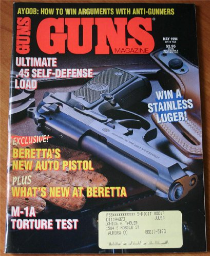 Guns Magazine May 1994 Vol. XXXX No. 5 473: Ultimate .45 Self Defense Load (Ruger Ati 14 Mini)