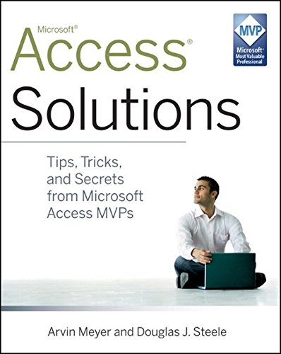 Access Solutions: Tips, Tricks, and Secrets from Microsoft Access (Access Solutions)