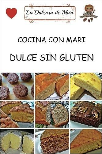 Cocina con Mari Dulce sin gluten (Spanish Edition): Yolanda ...