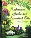 By Connie and Alan Higley Reference Guide for Essential Oils (7th Seventh Edition) [Spiral-bound]