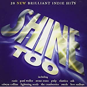 Shine Too: 20 New Brilliant Indie Hits