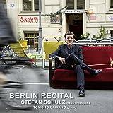 ベルリン・リサイタル - シュテファン・シュルツ (Berlin Recital/Stefan Schulz, bass trombon)