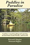 Paddles in Paradise, Edward Higgins and Deborah Higgins, 0989435806