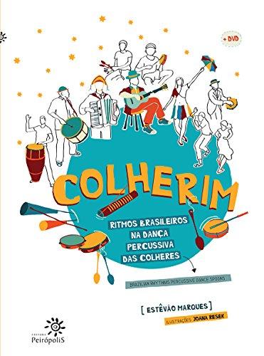 Colherim. Ritmos Brasileiros na Dança Percussiva das Colheres (+ DVD): Ritmos brasileiros na dança percussiva das colheres/Brazilian rhythms percussive dance spoons