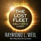 The Lost Fleet - Oblivion's Light: A Slaver Wars Novel