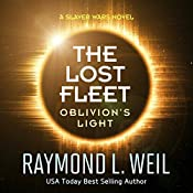 The Lost Fleet - Oblivion's Light: A Slaver Wars Novel | Raymond L. Weil