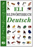 ELI Bilworterbuch Deutsch, European Language Institute Staff, 8881480913