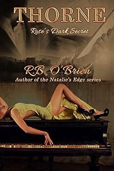 THORNE: Rose's Dark Secret: (Book 2) by [O'Brien, R.B.]