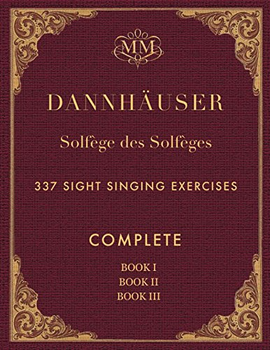 Solfège des Solfèges, Complete, Book I, Book II and Book III: 337 Sight Singing Exercises