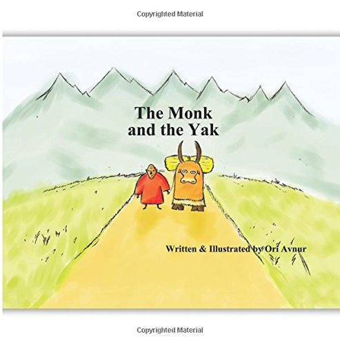 The Monk and the Yak: Children's Picture Book with Audiobook as a GIFT. (Age 4-8) An Eastern story about friendship and trust in life. (Inspirational Children's Books) (by Inspiring Reads For Kids) pdf