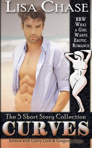 Curves - The 5 Short Story Collection: BBW What a Girl Wants Erotic Romance ebook