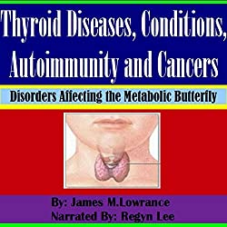 Thyroid Diseases, Conditions, Autoimmunity and Cancers
