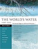 The World's Water 2006-2007, Meena Palaniappan and Andrea Samulon, 1597261068