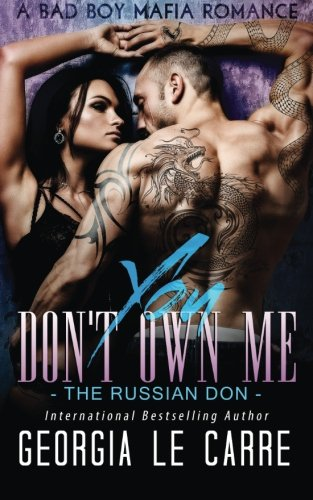 You Don't Own Me: The Russian Don by Georgia Le Carre