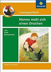 Lesebegleithefte zu Ihrer Klassenlektüre: Lesebegleitheft zum Titel Hanno malt sich einen Drachen von Irina Korschunow: Einzelheft