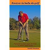 Rentrer la Balle de Golf (Un sport pour s'affirmer t. 2) (French Edition)