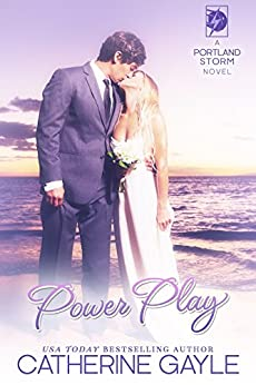 Power Play (Portland Storm Book 16) by [Gayle, Catherine]