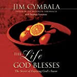 The Life God Blesses  | Jim Cymbala,Stephen Sorenson