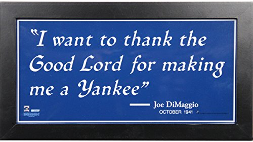 - Joe DiMaggio Sign I want to thank the Good Lord. Quote 6x12 Framed Photo