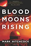 Blood Moons Rising, Mark Hitchcock, 1414397089