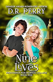 Nine Lives: Providence Paranormal College Book Nine by [Perry, D.R.]