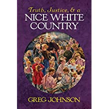 Truth, Justice, and a Nice White Country