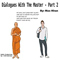 DIALOGUES WITH THE MASTER, PART 2