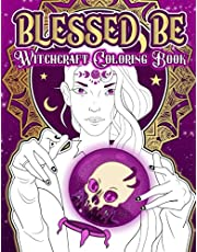 Blessed Be Witchcraft Coloring Book: A Fantasy Witch Coloring Book Pages With Stress Relieving And Relaxing Designs For Adults   Wicca Coloring Book   Witchcraft For Beginners   Paganism , Wicca , Witchcraft , Occult (Fantasy Coloring Books For Adults)