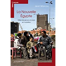 La Nouvelle Egypte: idées reçues sur un pays en mutation (Idees recues) (French Edition)